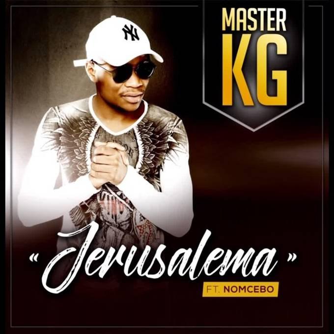 MASTER KG; NOMCEBO ZIKODE - JERUSALEMA