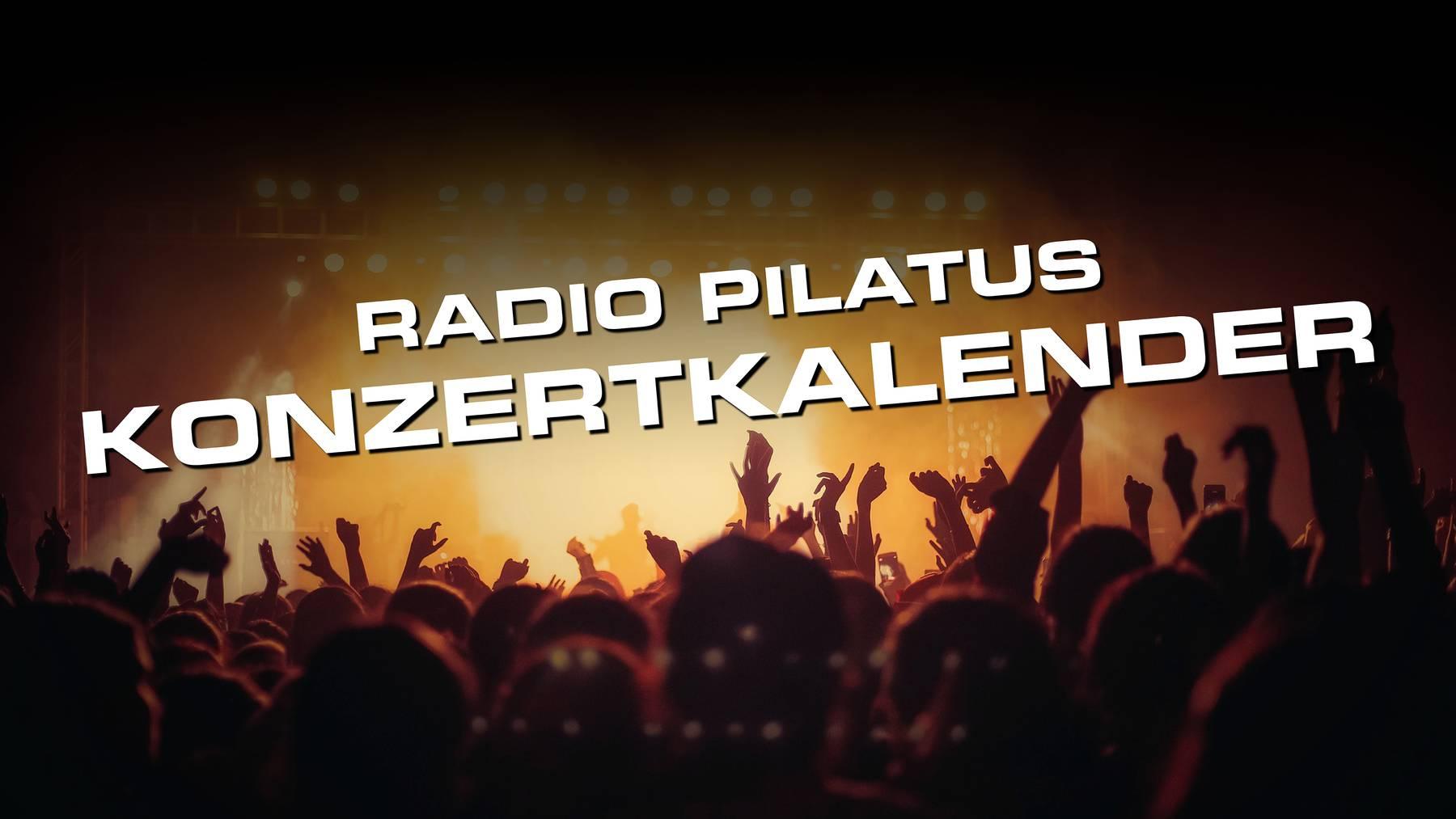 Radio Pilatus weiss, wann welche Stars in die Schweiz kommen.