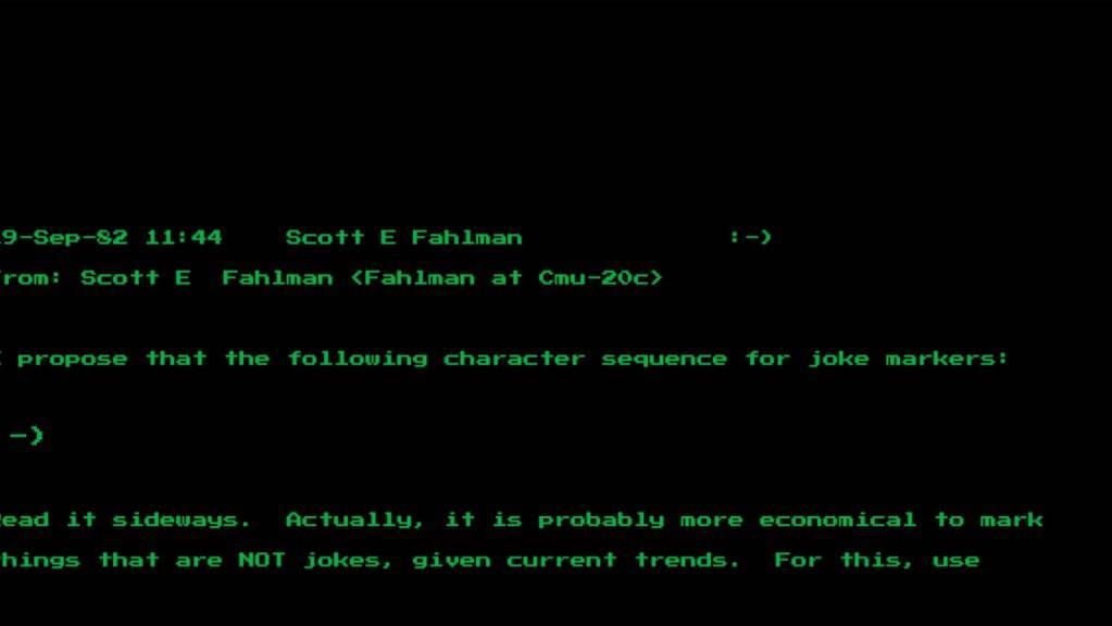 Eine Nachricht des Computerwissenschaftlers Scott Fahlman von der Universität Pittsburgh vom 19. September 1982 zeigt seinen Vorschlag der Zeichenkombination «:-)» . – er gilt nun vielen als Urvater des digitalen Smileys. Dieses wurde in den USA für mehr als 200'000 Dollar versteigert.