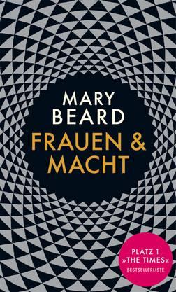 Mary Beard: Frauen und Macht. Ein Manifest. Fischer Frankfurt a/M 2018. (Die Vorträge erschienen 2014/2017 in der «London Review of Books»).