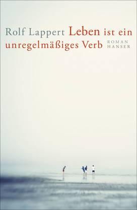 Rolf Lappert: Das Leben ist ein unregelmässiges Verb Roman, Hanser Verlag 976 Seiten. ab 17.8. im Handel
