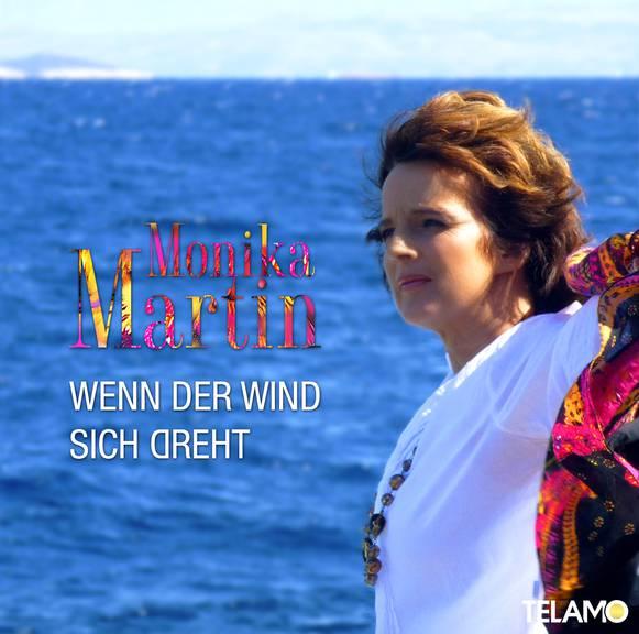 Monika Martin - Wenn der Wind sich dreht