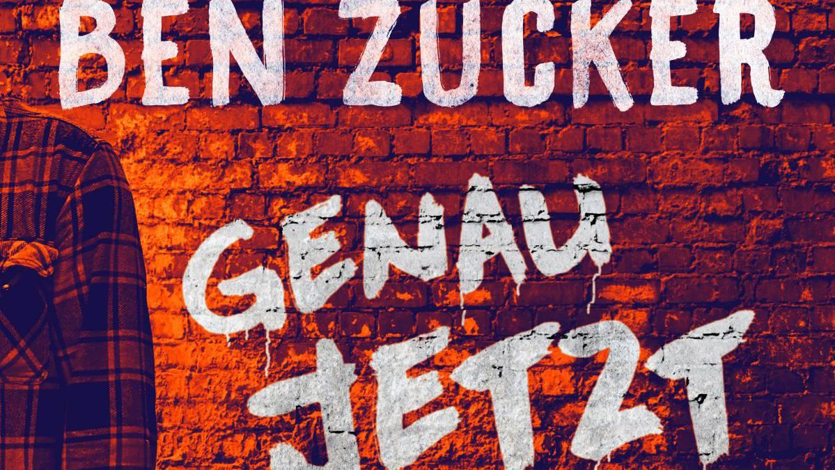 Ben ZuckerGenau jetzt
