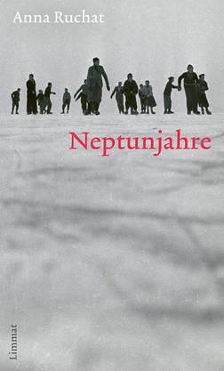 Wurde ursprünglich auf italienisch geschrieben: Der neue Roman «Neptunjahre» von Anna Ruchat.