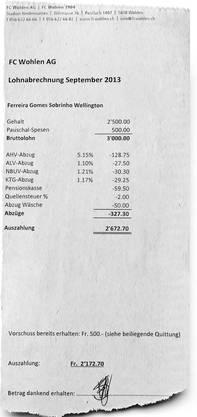 Wellington legt der Aargauer Zeitung die aktuelle Abrechnung mit dem Bruttolohn von 3000 Franken vor.