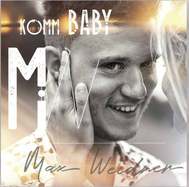 Max Weidner - Komm Baby