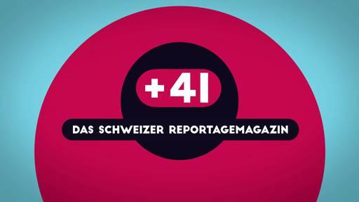 +41 – Das Schweizer Reportagemagazin