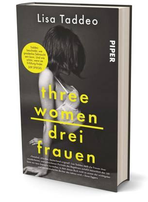 Schon jetzt ein Bestseller: Three Women - Drei Frauen Lisa Taddeo Piper 2020 S.413, Fr. 25.-