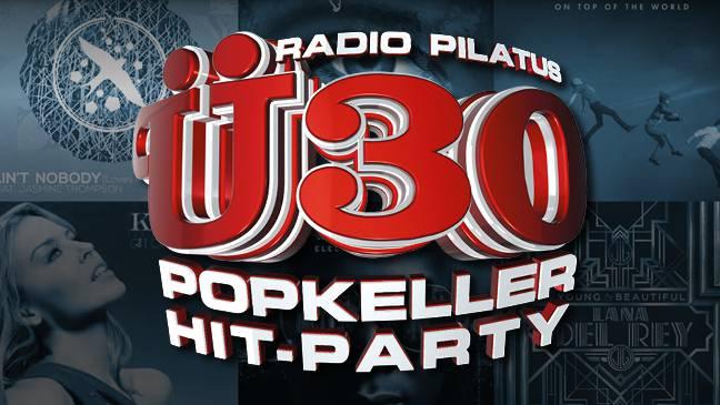 RADIO PILATUS Ü30 POPKELLER HIT PARTY