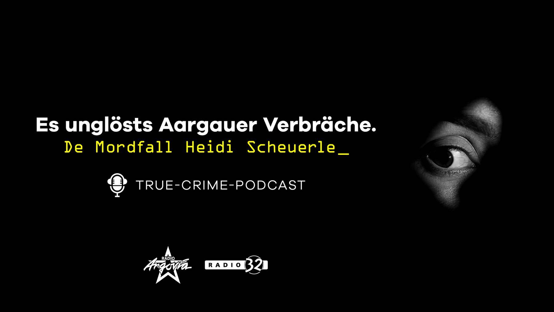 «Es unglösts Aargauer Verbräche» - Der Mordfall Heidi Scheuerle