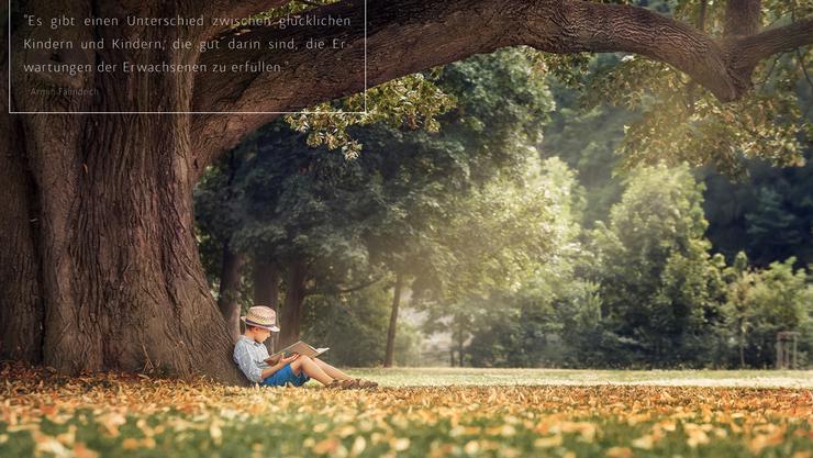 """""""Es gibt einen Unterschied zwischen glücklichen Kindern und Kindern, die gut darin sind, die Erwartungen der Erwachsenen zu erfüllen."""" Armin Fähndrich"""