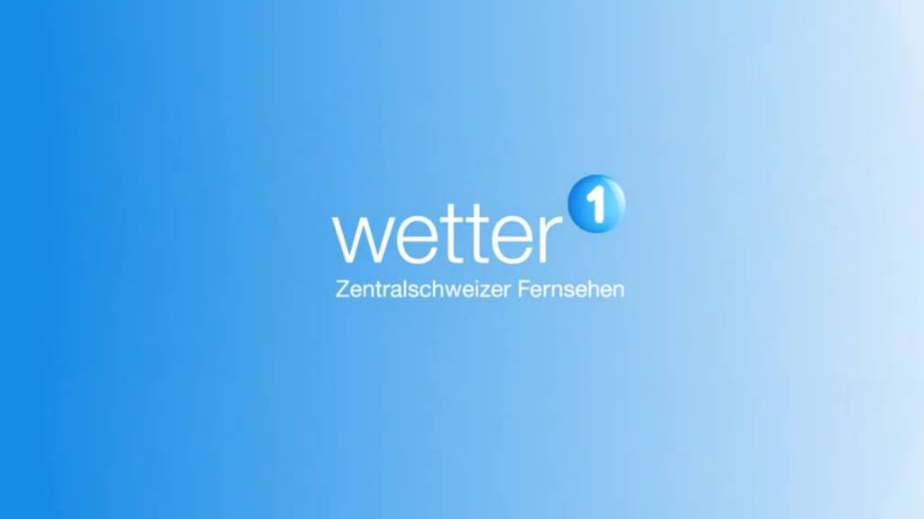Die Wetteraussichten für die Zentralschweiz