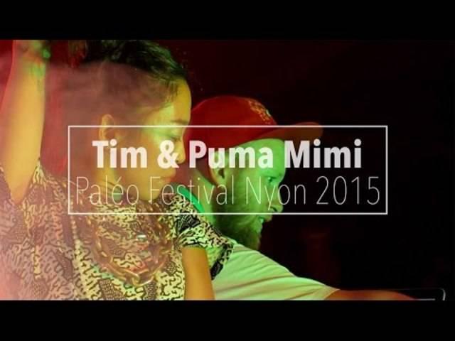 Tim & Puma Mimi at Paléo Festival Nyon 2015 | Dupi Dupi Dough