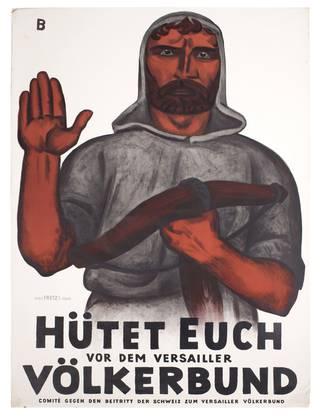 Plakatentwurf von 1920 gegen den Beitritt der Schweiz zum Völkerbund, der knapp gelingt.