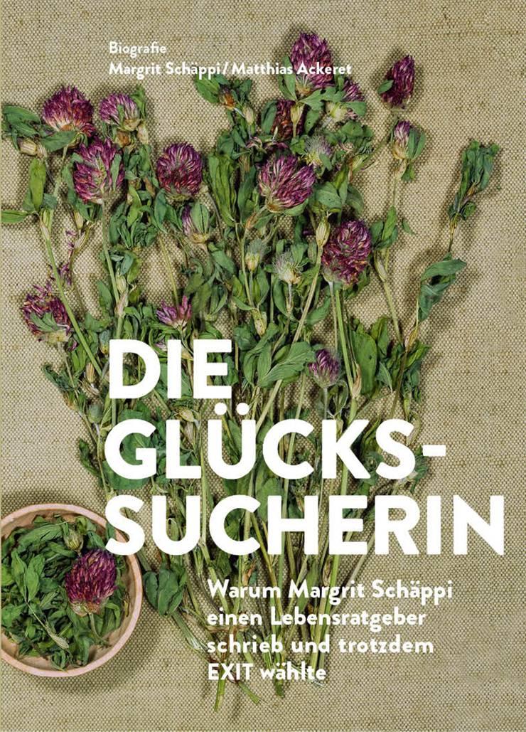 Die Glückssucherin, von Margrit Schäppi und Matthias Ackeret, Münster-Verlag, 22 Franken.