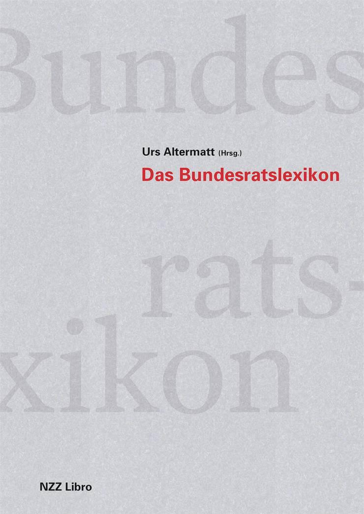 Urs Altermatt (Hrsg.): «Das Bundesratslexikon.» NZZ Libro, Basel 2019. 760 S., 516 Abb., Fr. 98.–.