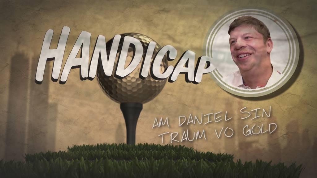 Handicap: Am Daniel sin Traum vo Gold