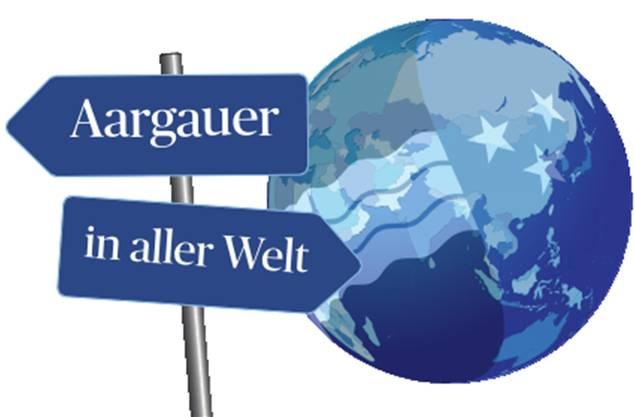 Neue Serie: Aargauer in aller Welt.