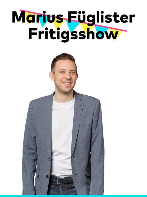 Marius Füglister-Fritigsshow