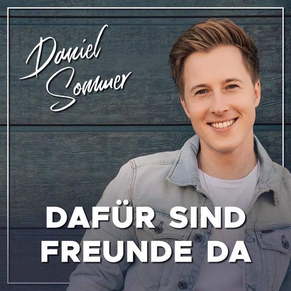 Daniel Sommer - Dafür sind Freunde da