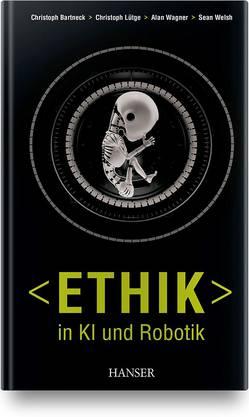 Christoph Bartneck/Christoph Lütge/Alan Wagner/Sean Welsh: «Ethik» in KI und Robotik. Hanser München 2019. 170S., Fr.31.90.