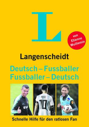 Langenscheidt: Deutsch-Fussballer, Fussballer-Deutsch: Was Fussballer sagen – und was sie wirklich meinen