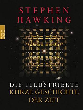 Stephen Hawking: Die illustrierte kurze Geschichte der Zeit Rowohlt 250 Seiten