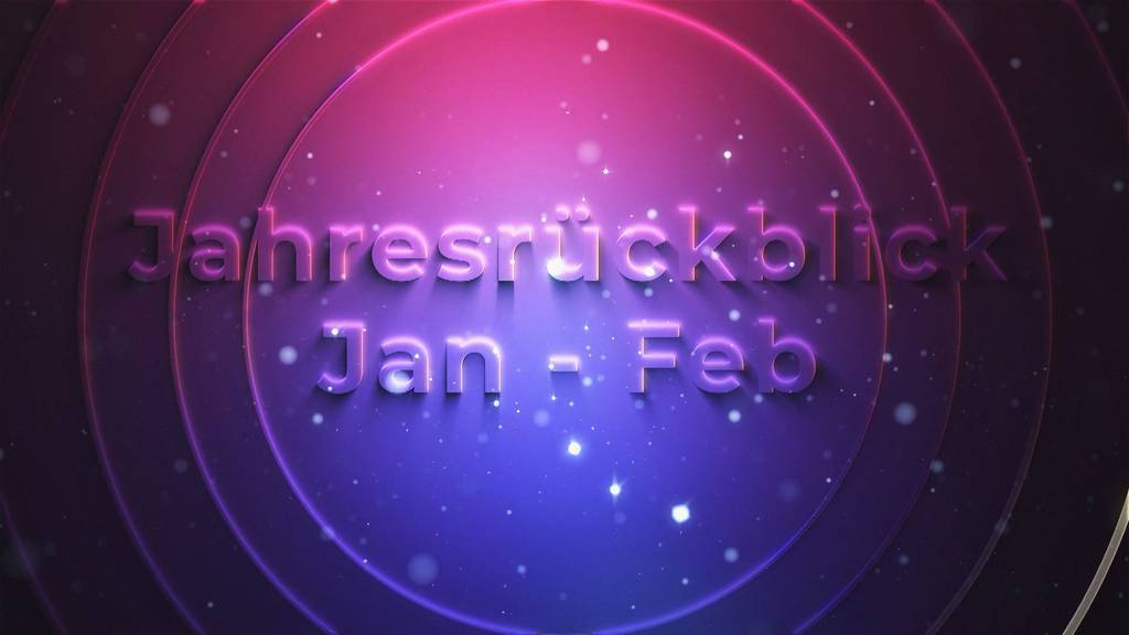 Jahresrückblick Januar & Februar