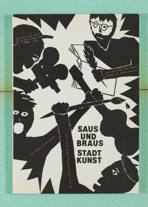 Peter Fischli und Klaudia Schifferle, Plakat und Titelbild des Katalogs zu Saus und Braus, 1980.