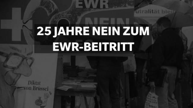 25 Jahre Volks-Nein zum EWR-Beitritt der Schweiz