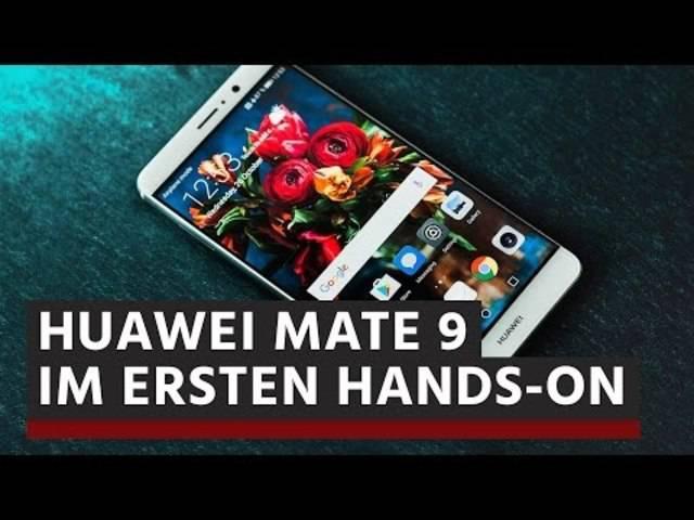 Das Huawei Mate 9 im ersten Hands-On