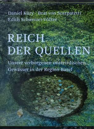 Reich der Quellen Von Daniel Küry, Beat von Scarpatetti und Edith Schweizer-Völker, 204 Seiten, erhältlich im Buchhandel für 29 Franken.