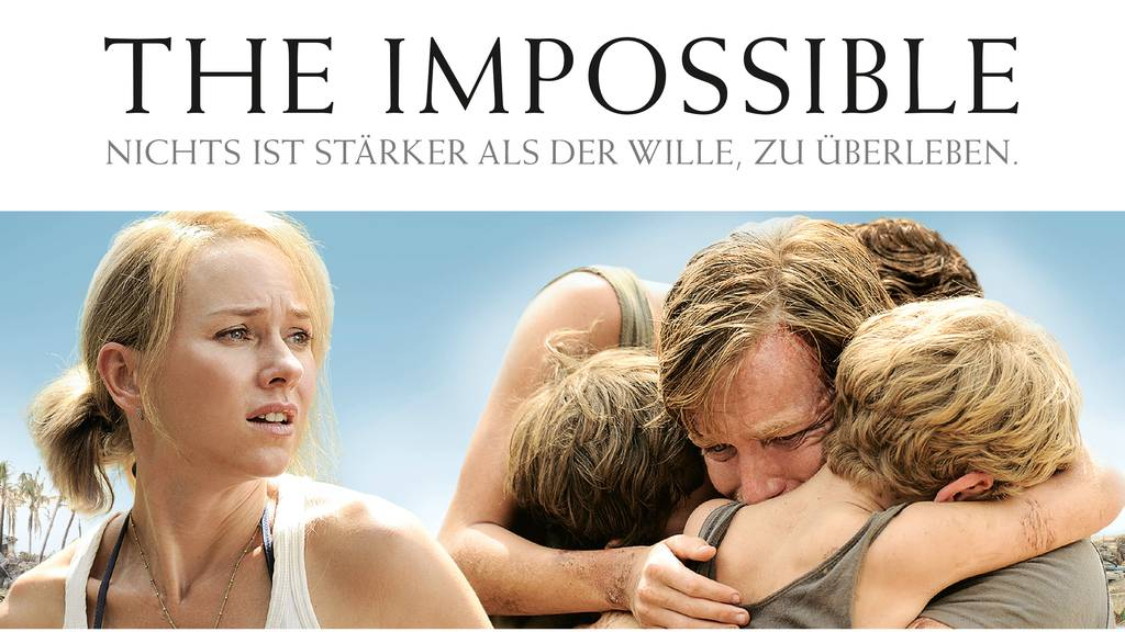 The Impossible - Nichts ist stärker als der Wille, zu überleben