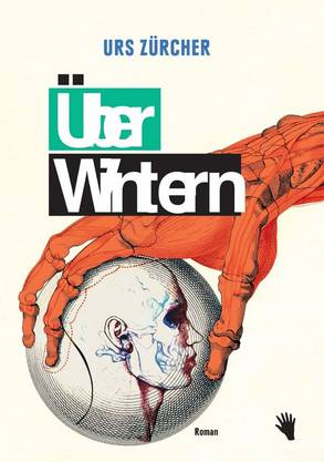 Urs Zürcher: Überwintern, Roman, Bilgerverlag, 423 Seiten.