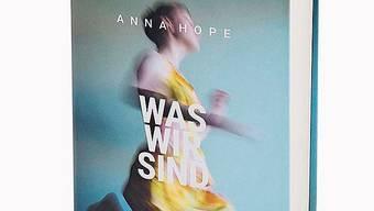Anna Hope: Was wir sind Roman Aus dem Englischen von Eva Bonné, Carl Hanser Verlag München 364 Seiten