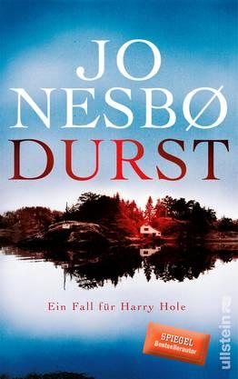 "Jo Nesbø: ""Durst"". Ullstein-Verlag, Berlin 2017, 620 Seiten."
