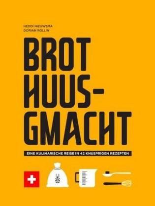 Rezepte aus «Brot huusgmacht» Heddi Nieuwsma Verlag Helvetiq, 192 Seiten Fr. 39.90.