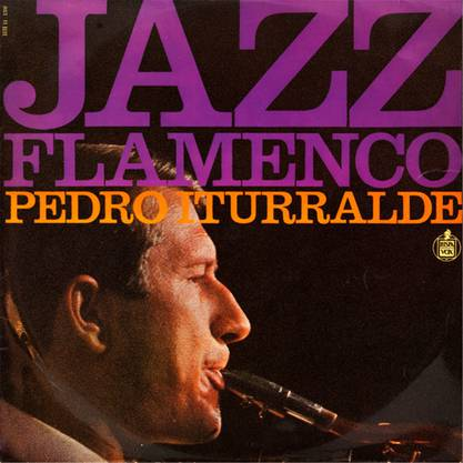 Pedro Iturralde Quintet: Flamenco Jazz (1968). Mit Paco de Lucía und Erich Peter.