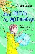 «Jeden Freitag die Welt bewegen. Gretas Geschichte»: Ab 8, dtv.