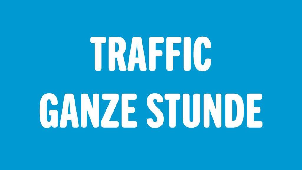 Traffic – Ganze Stunde