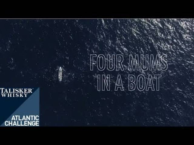 Four Mums in a Boat - Talisker Whisky Atlantic Challenge Documentary