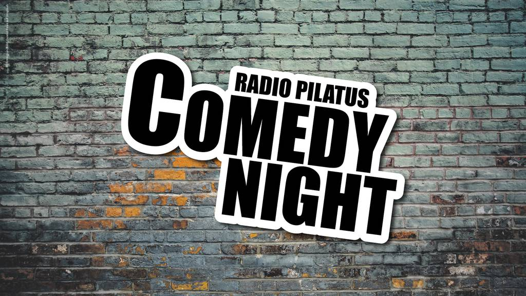 Radio Pilatus Comedy Night