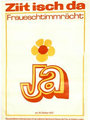 Ein Plakat aus dem Wahlkampf fürs Frauenstimmrecht im Kanton Luzern aus dem Jahr 1970.