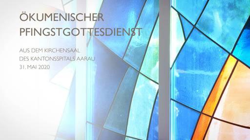 Ökumenischer Pfingstgottesdienst aus dem Kirchensaal des Kantonsspitals Aarau