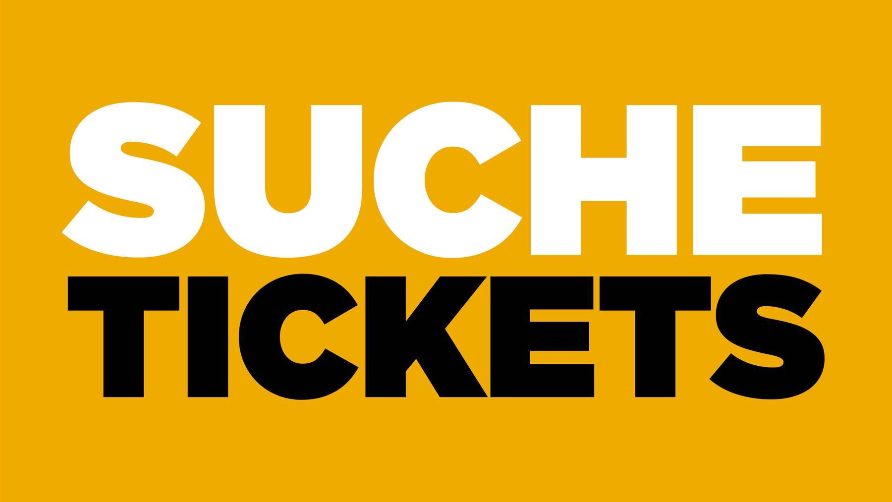 Suche Tickets