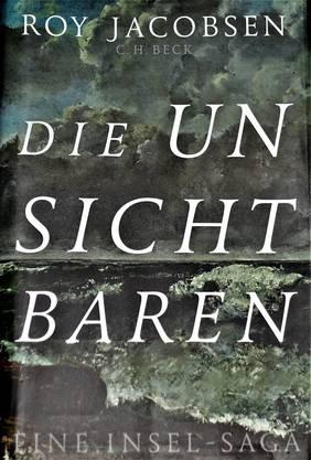 Roy Jacobson: Die Unsichtbaren Elisabeth Petersen schwärmt von der «wunderschönen Sprache» des Romans. Die Inselsaga spielt im frühen 20. Jahrhundert.