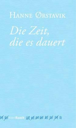 Hanne Ørstavik: Die Zeit, die es dauert Den Roman empfehlen Müller-Wille und Petersen beide. Das Buch schliesst nach «Liebe» und «So wahr, wie ich wirklich bin» eine Trilogie ab.