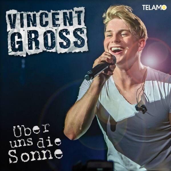 Vincent Gross - Über uns die Sonne