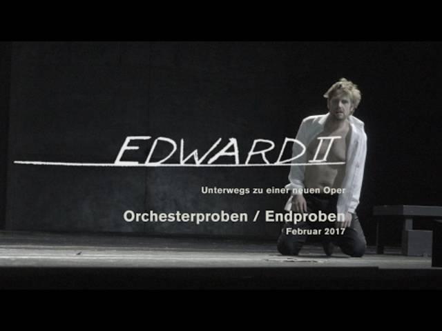 Edward II. – Unterwegs zu einer Oper:  Teil 3