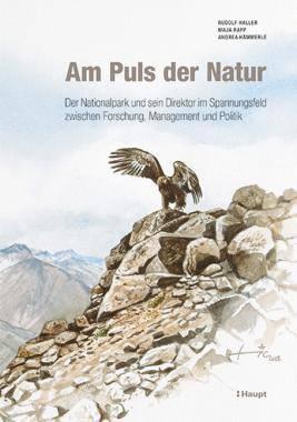 Am Puls der Natur. Nationalpark und Direktor im Spannungsfeld zwischen Forschung, Management und Politik Haupt-Verlag, Vernissage 31.Oktober, Schloss Planta-Wildenberg, Zernez.